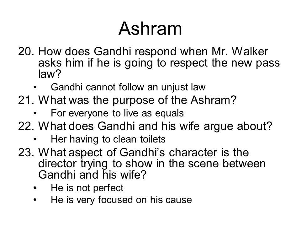 Ashram 20.How does Gandhi respond when Mr.