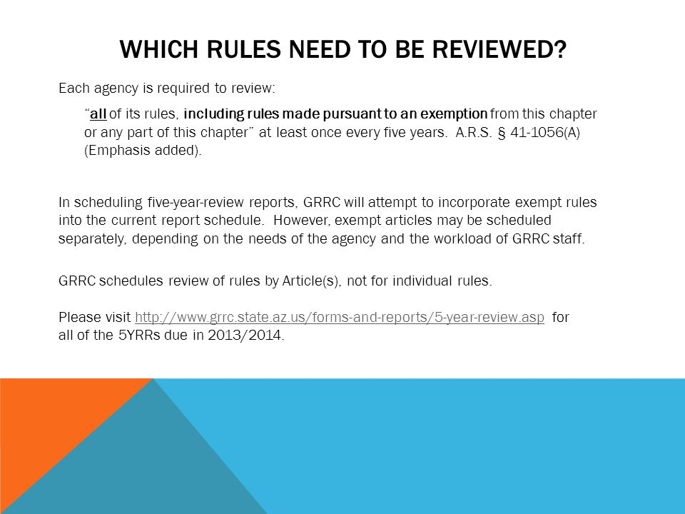"""WHICH RULES NEED TO BE REVIEWED? Each agency is required to review: """"all of its rules, including rules made pursuant to an exemption from this chapter"""