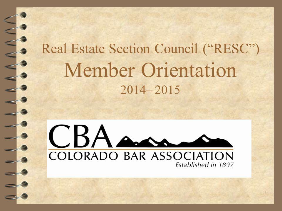 1 Real Estate Section Council ( RESC ) Member Orientation 2014– 2015