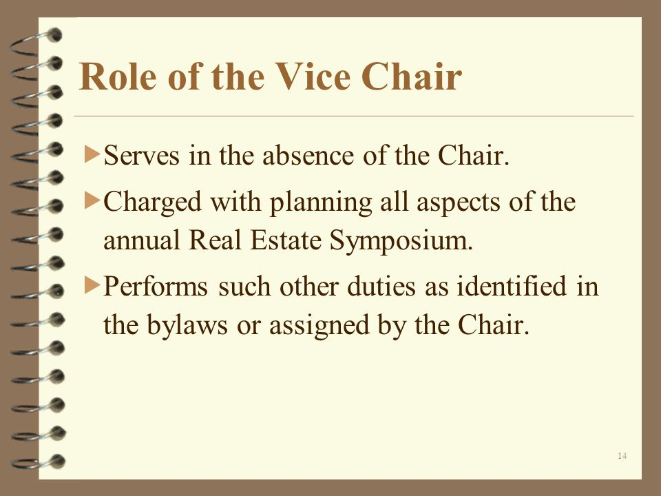 14 Role of the Vice Chair  Serves in the absence of the Chair.