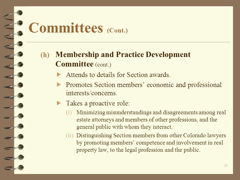 Committees (Cont.) (h) Membership and Practice Development Committee (cont.)  Attends to details for Section awards.