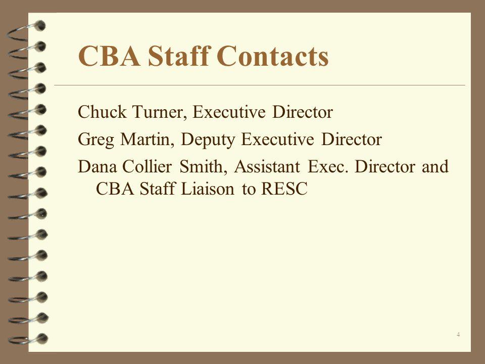 4 CBA Staff Contacts Chuck Turner, Executive Director Greg Martin, Deputy Executive Director Dana Collier Smith, Assistant Exec.