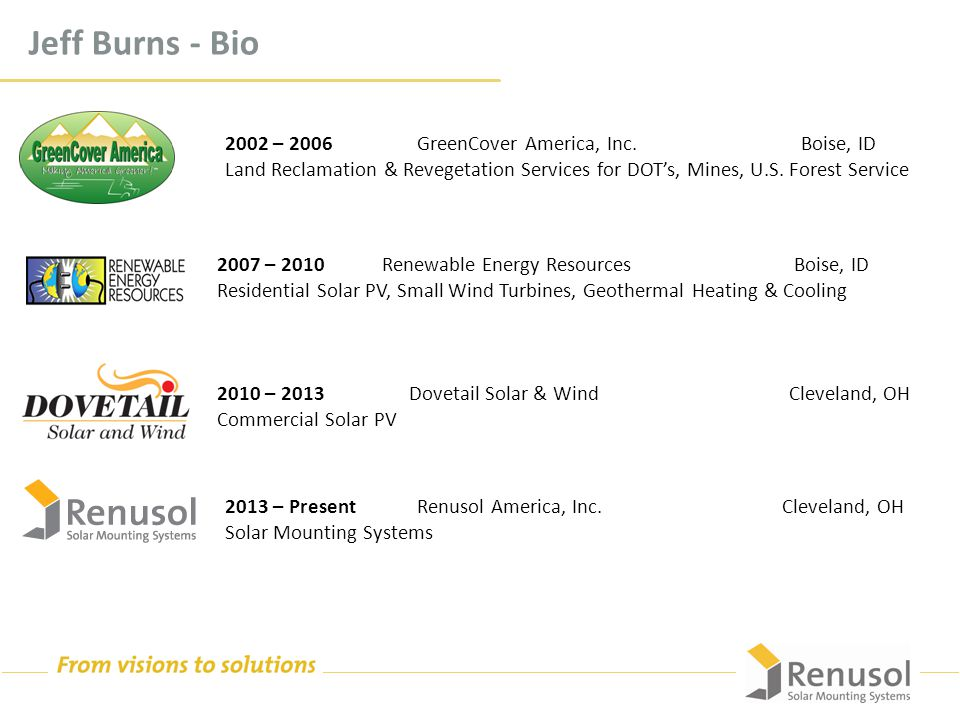 Jeff Burns - Bio 2002 – 2006 GreenCover America, Inc.Boise, ID Land Reclamation & Revegetation Services for DOT's, Mines, U.S.