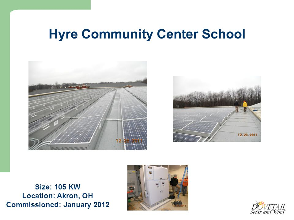 Hyre Community Center School Size: 105 KW Location: Akron, OH Commissioned: January 2012