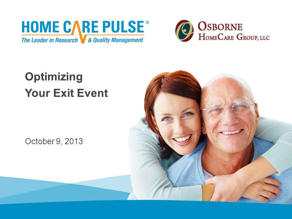 October 9, 2013 Optimizing Your Exit Event