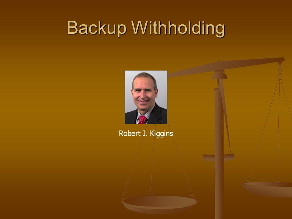Backup Withholding Robert J. Kiggins