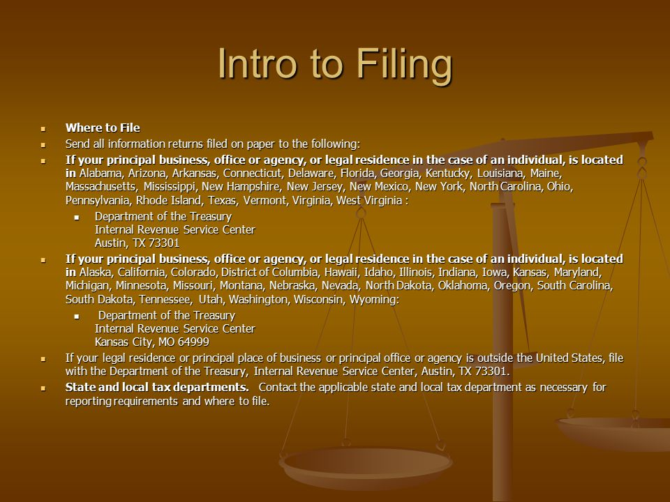 Intro to Filing Where to File Where to File Send all information returns filed on paper to the following: Send all information returns filed on paper