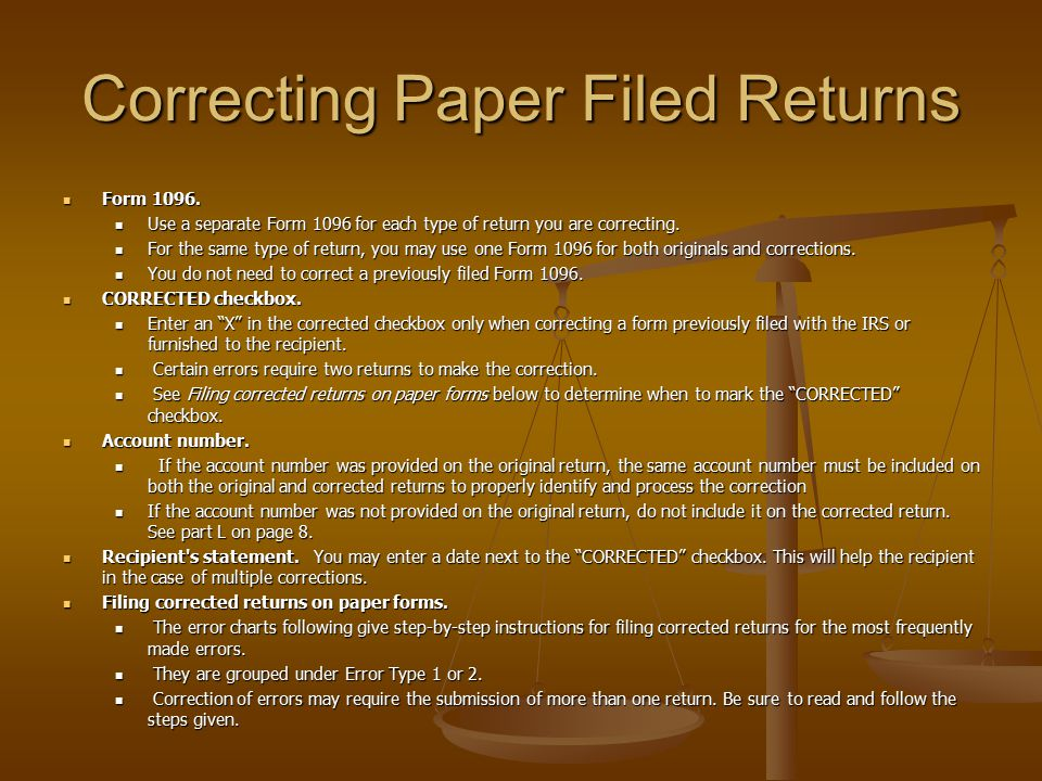 Correcting Paper Filed Returns Form 1096. Form 1096. Use a separate Form 1096 for each type of return you are correcting. Use a separate Form 1096 for