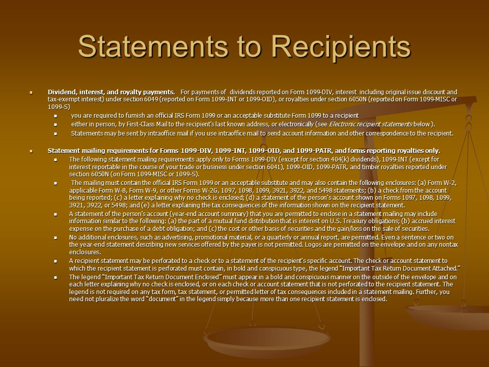 Statements to Recipients Dividend, interest, and royalty payments. For payments of dividends reported on Form 1099-DIV, interest including original is