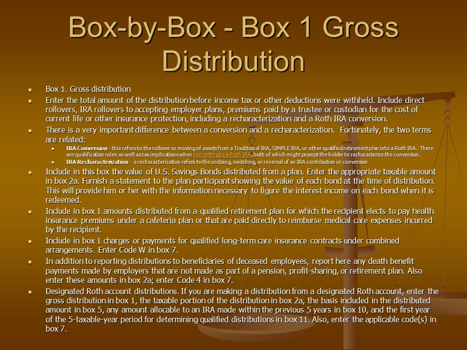 Box-by-Box - Box 1 Gross Distribution Box 1. Gross distribution Box 1. Gross distribution Enter the total amount of the distribution before income tax