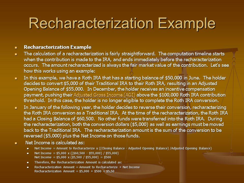Recharacterization Example Recharacterization Example Recharacterization Example The calculation of a recharacterization is fairly straightforward. Th