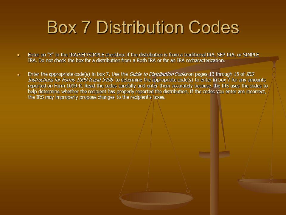 Box 7 Distribution Codes Enter an