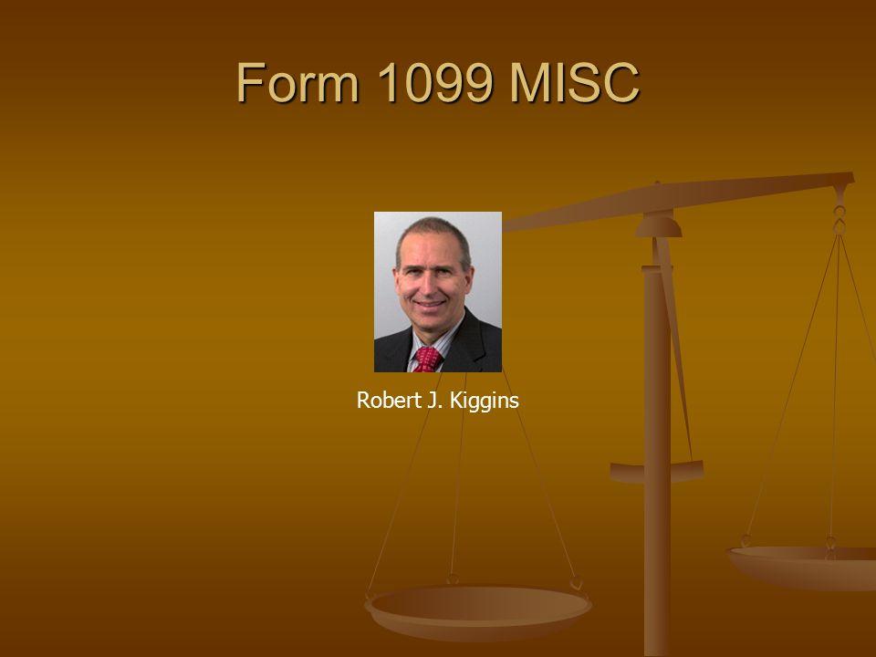 Form 1099 MISC Robert J. Kiggins