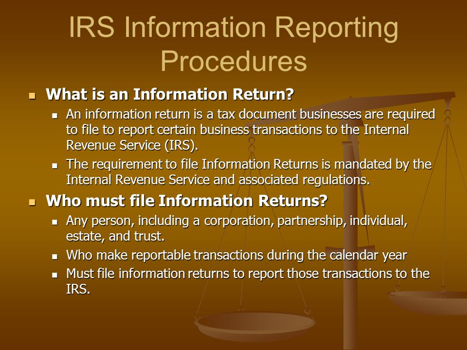 IRS Information Reporting Procedures What is an Information Return? What is an Information Return? An information return is a tax document businesses