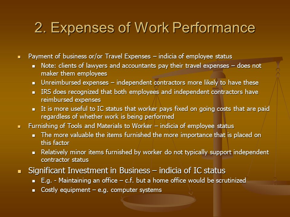 2. Expenses of Work Performance Payment of business or/or Travel Expenses – indicia of employee status Payment of business or/or Travel Expenses – ind