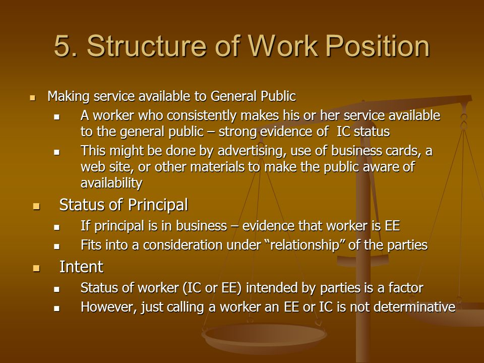 5. Structure of Work Position Making service available to General Public Making service available to General Public A worker who consistently makes hi