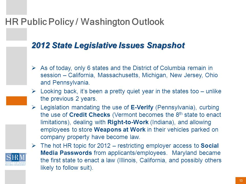 HR Public Policy / Washington Outlook 13  As of today, only 6 states and the District of Columbia remain in session – California, Massachusetts, Michigan, New Jersey, Ohio and Pennsylvania.
