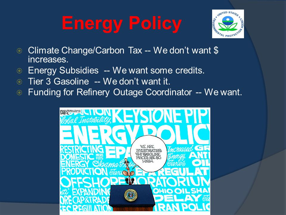Energy Policy  Climate Change/Carbon Tax -- We don't want $ increases.