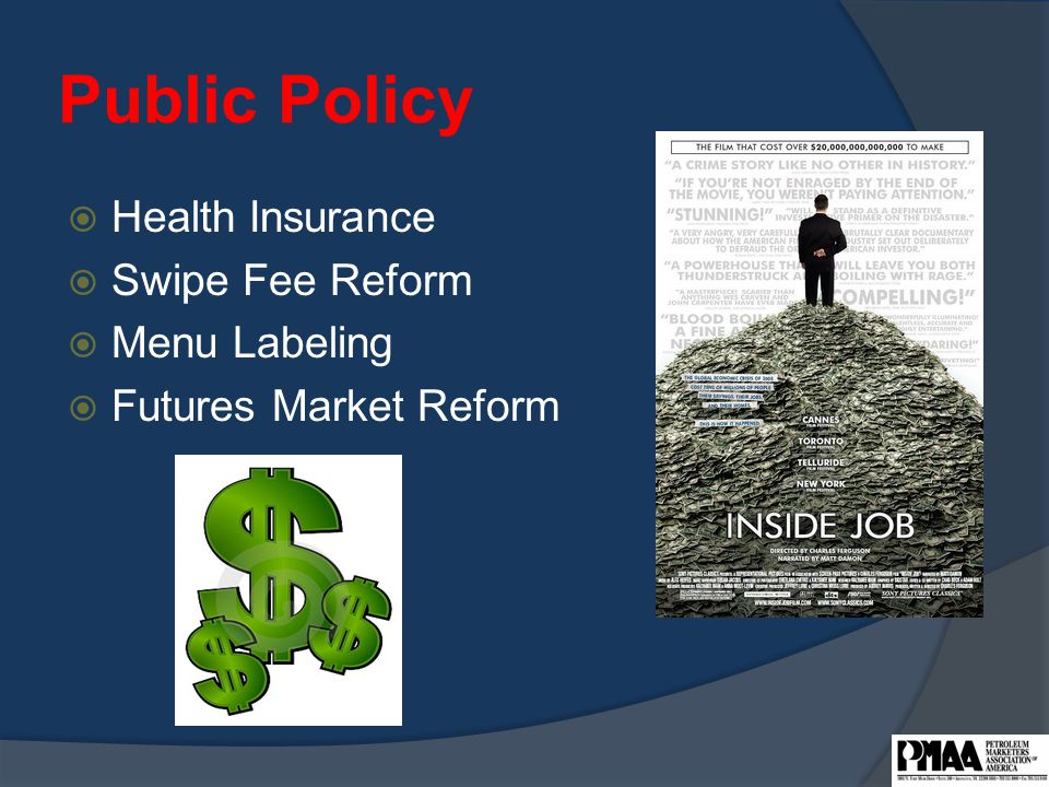 Public Policy  Health Insurance  Swipe Fee Reform  Menu Labeling  Futures Market Reform