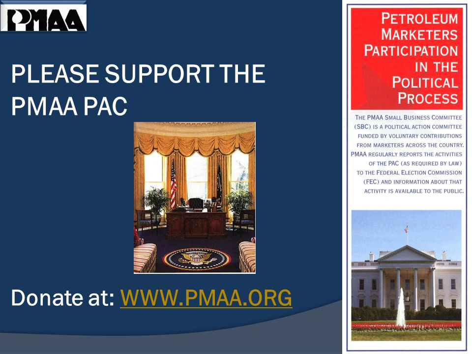 PLEASE SUPPORT THE PMAA PAC Donate at: WWW.PMAA.ORG WWW.PMAA.ORG