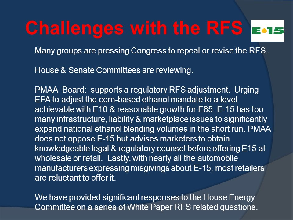 Challenges with the RFS Many groups are pressing Congress to repeal or revise the RFS.