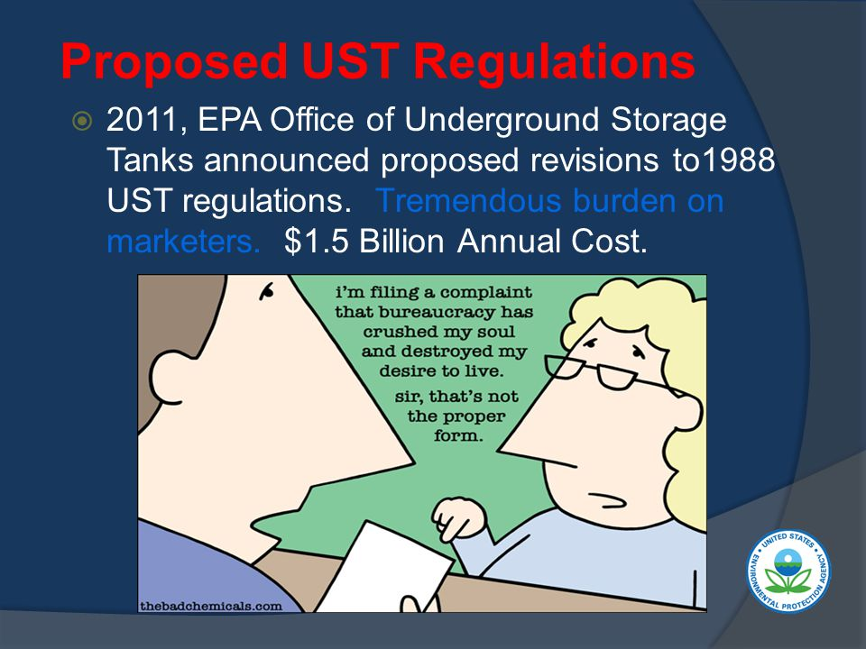 Proposed UST Regulations  2011, EPA Office of Underground Storage Tanks announced proposed revisions to1988 UST regulations.