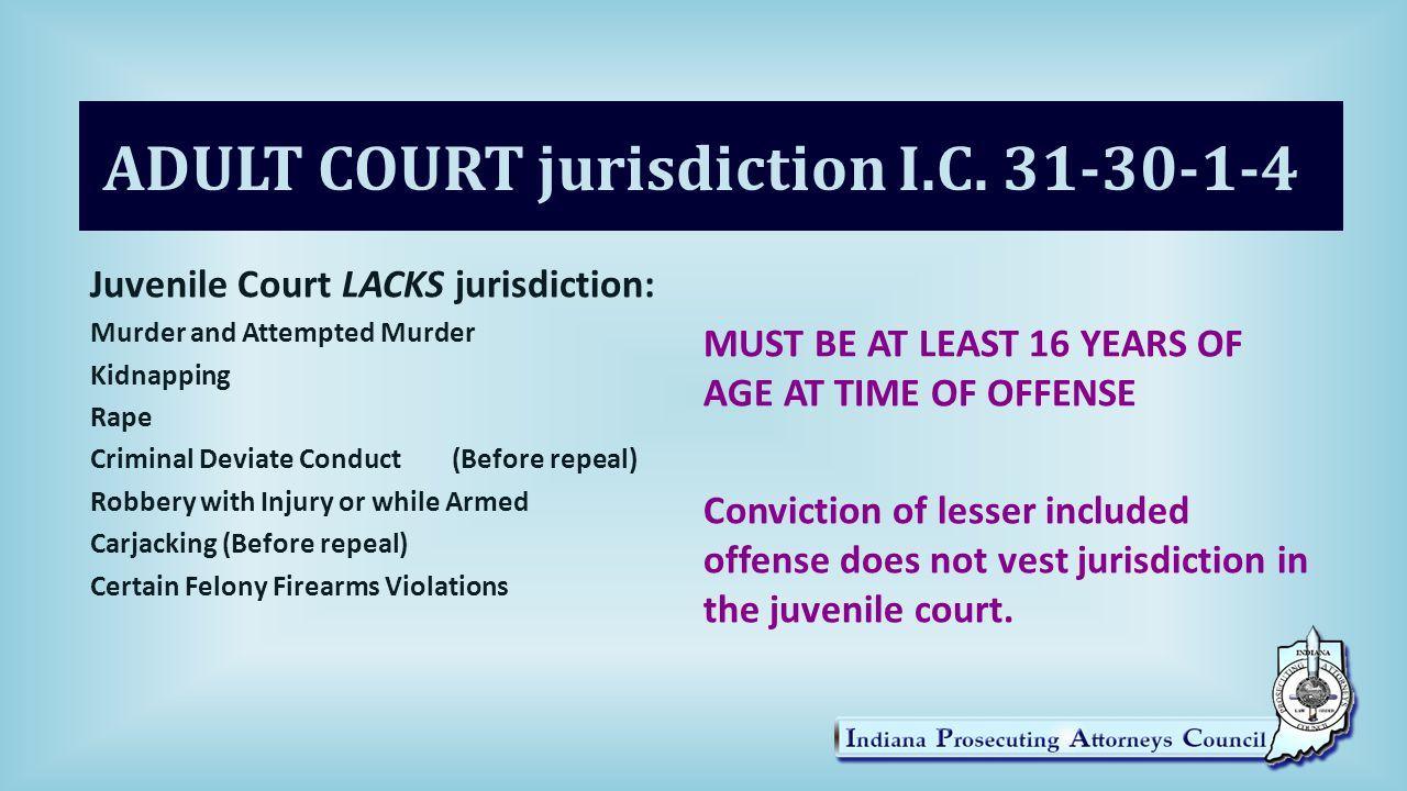 ADULT COURT jurisdiction I.C.