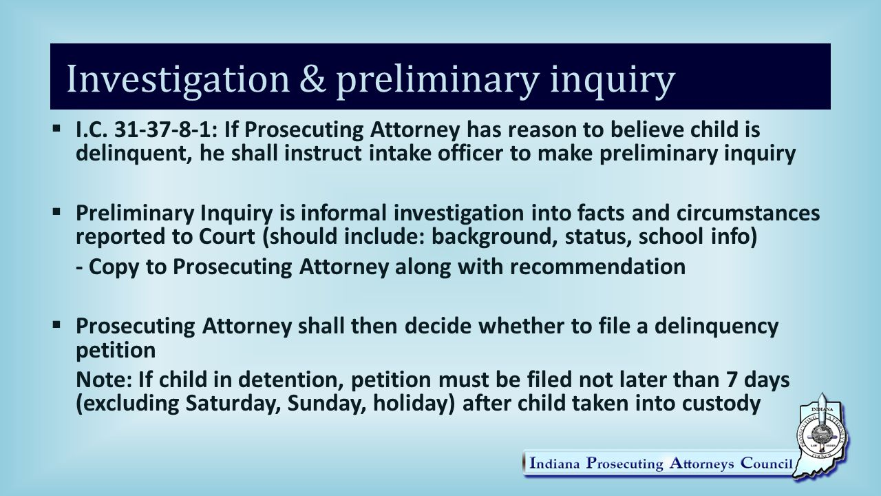 Investigation & preliminary inquiry  I.C.