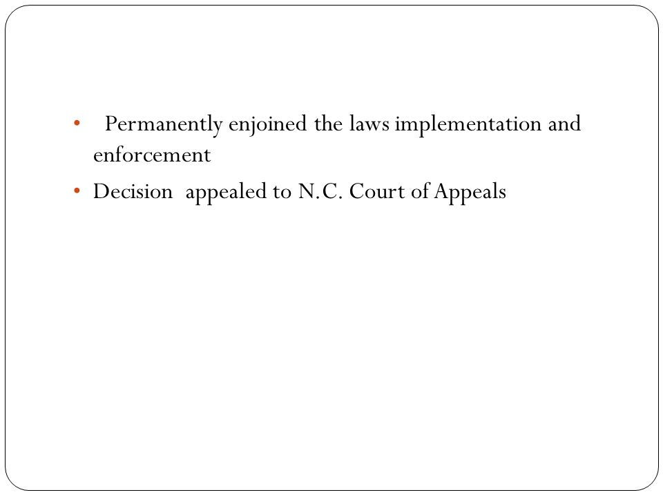 Permanently enjoined the laws implementation and enforcement Decision appealed to N.C.