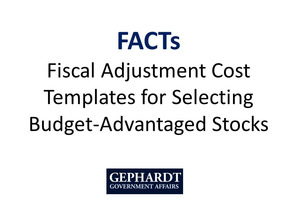 FACTs Fiscal Adjustment Cost Templates for Selecting Budget-Advantaged Stocks