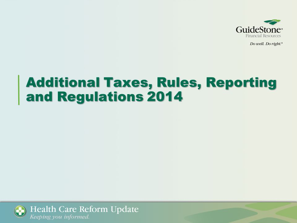 Additional Taxes, Rules, Reporting and Regulations 2014