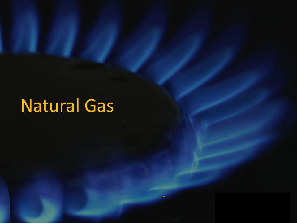 - Natural Gas