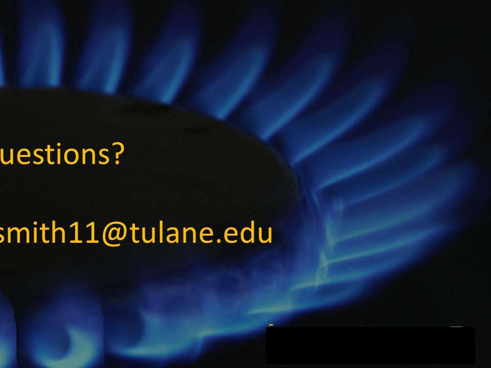 - Questions esmith11@tulane.edu