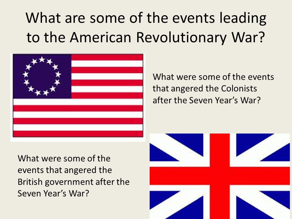 What are some of the events leading to the American Revolutionary War.