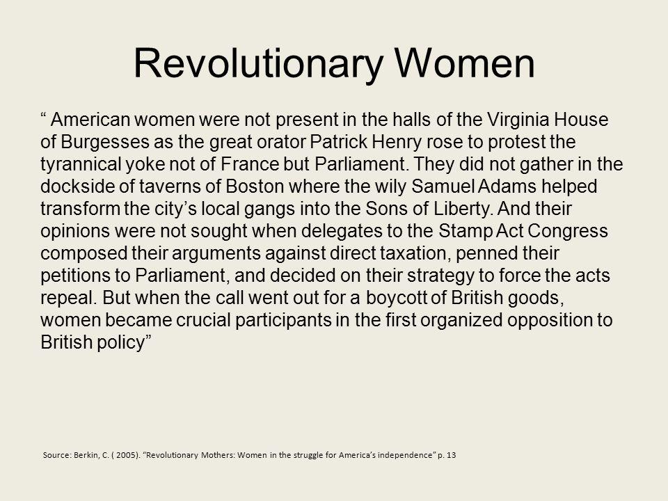 Revolutionary Women Source: Berkin, C. ( 2005).