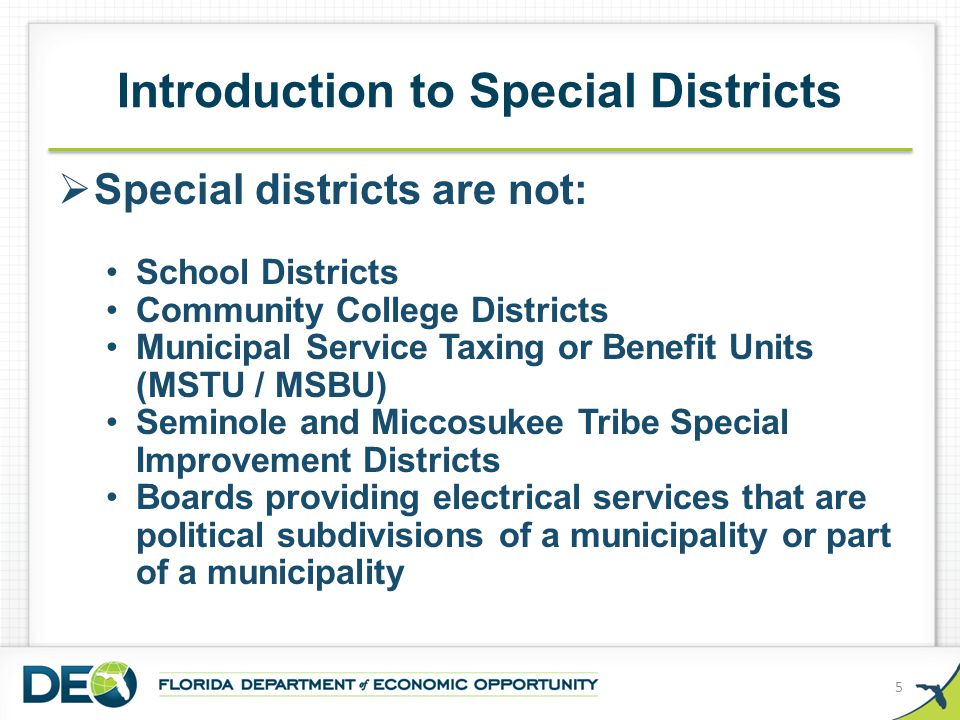  Generally: The same accountability laws that apply to counties and municipalities also apply to special districts.