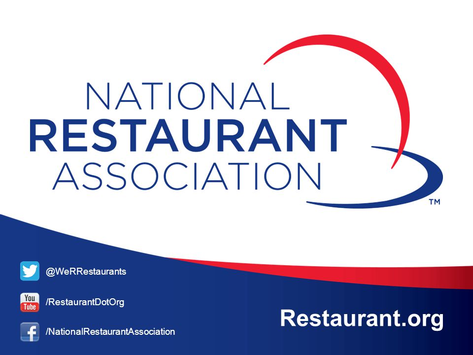 @WeRRestaurants /RestaurantDotOrg /NationalRestaurantAssociation Restaurant.org