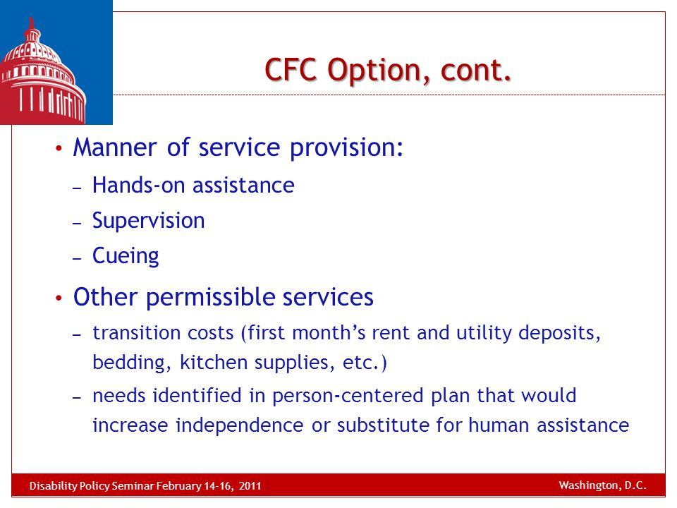 Manner of service provision: – Hands-on assistance – Supervision – Cueing Other permissible services – transition costs (first month's rent and utilit
