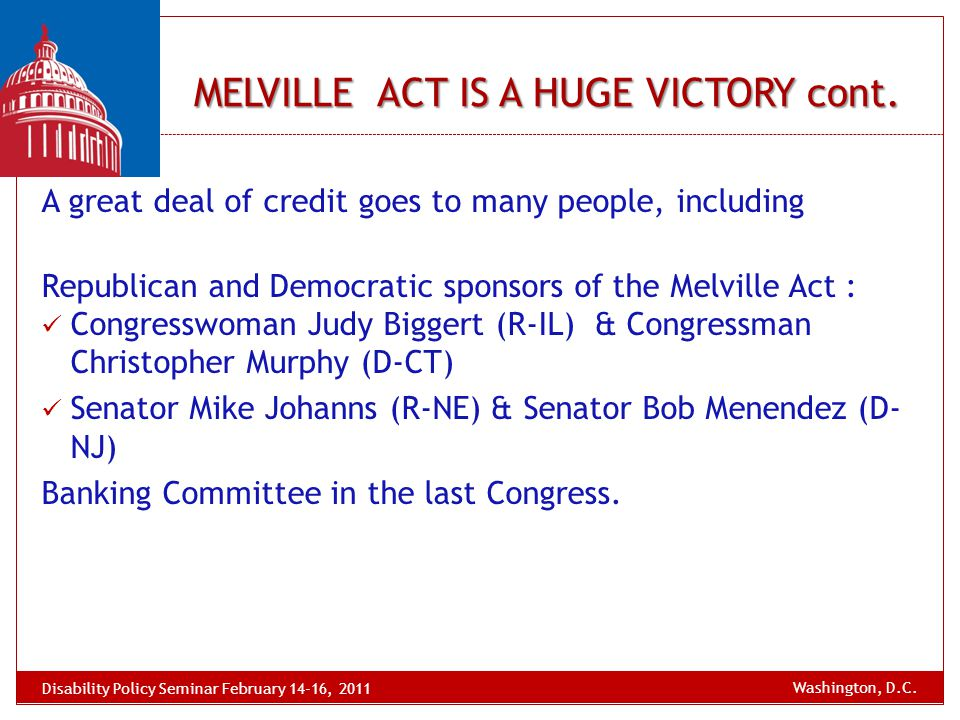 MELVILLE ACT IS A HUGE VICTORY cont. A great deal of credit goes to many people, including Republican and Democratic sponsors of the Melville Act : Co