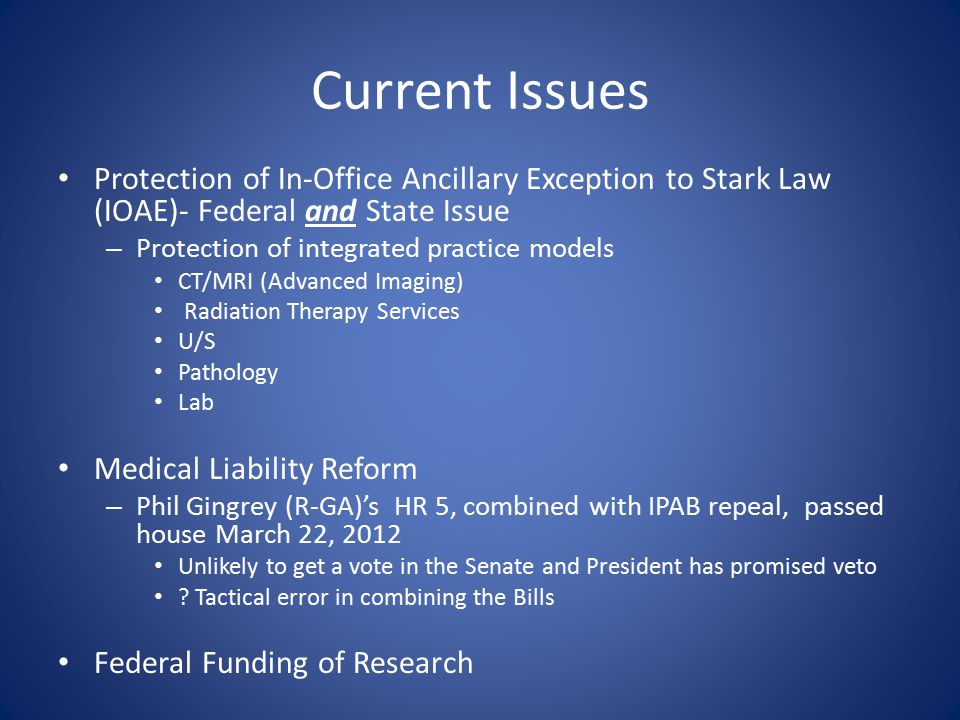 Current Issues Protection of In-Office Ancillary Exception to Stark Law (IOAE)- Federal and State Issue – Protection of integrated practice models CT/