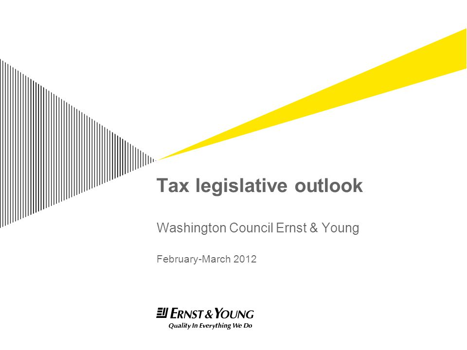 Tax legislative outlook Washington Council Ernst & Young February-March 2012