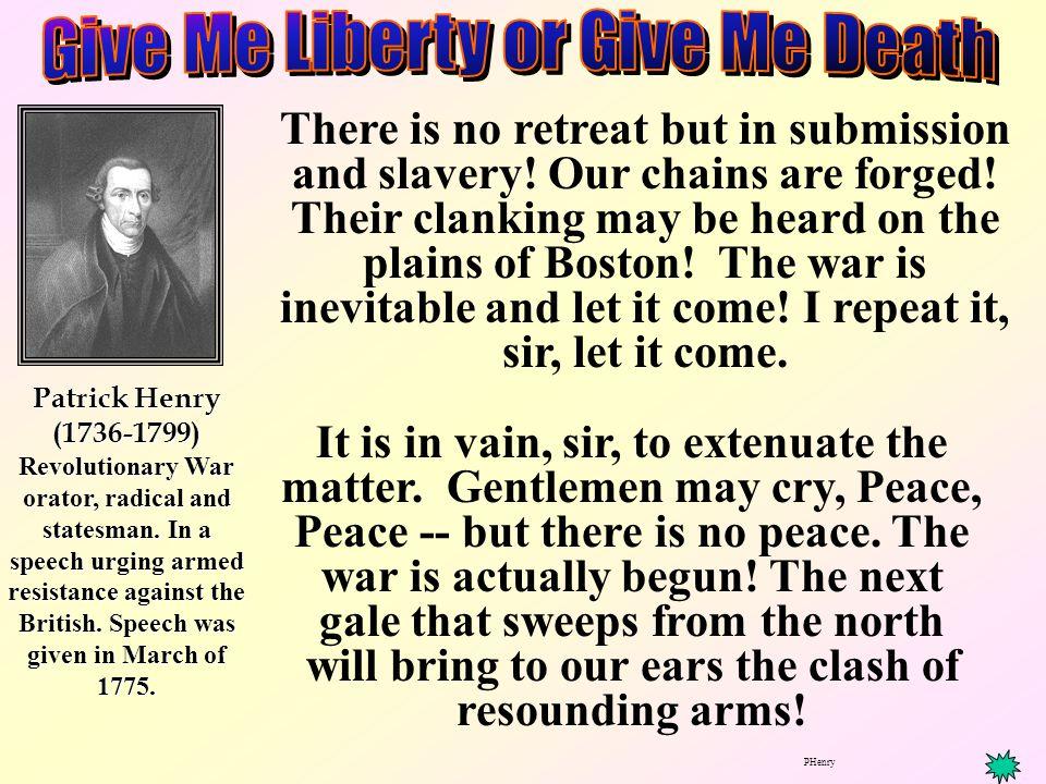 Patrick Henry (1736-1799) Revolutionary War orator, radical and statesman.