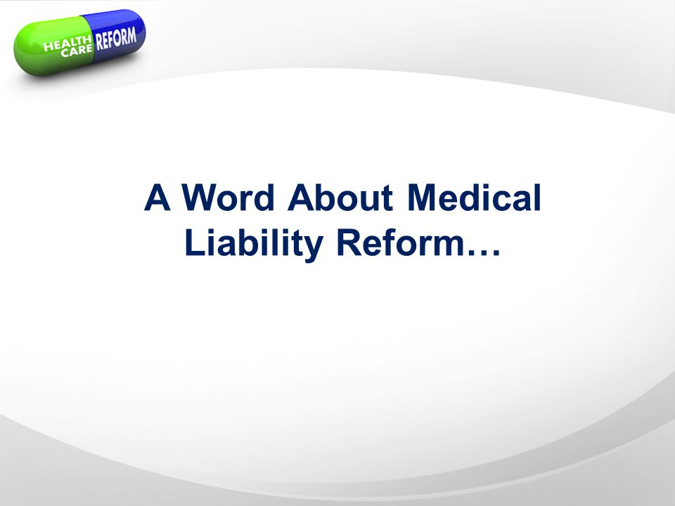 A Word About Medical Liability Reform…