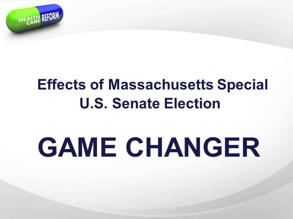 GAME CHANGER Effects of Massachusetts Special U.S. Senate Election