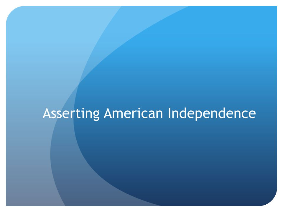 Asserting American Independence