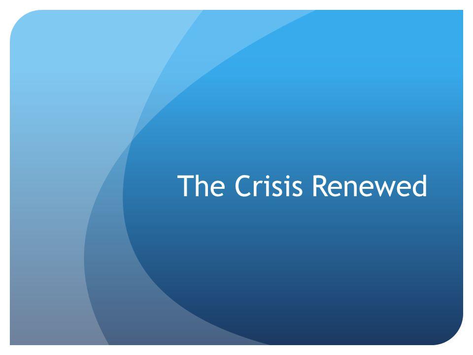 The Crisis Renewed