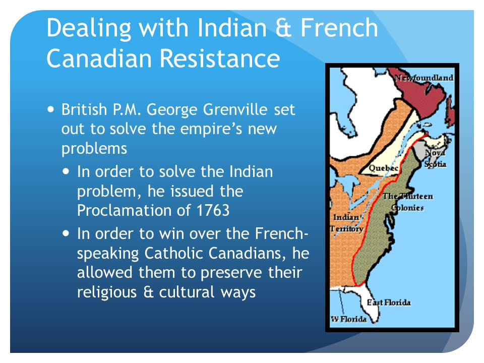 Dealing with Indian & French Canadian Resistance British P.M.