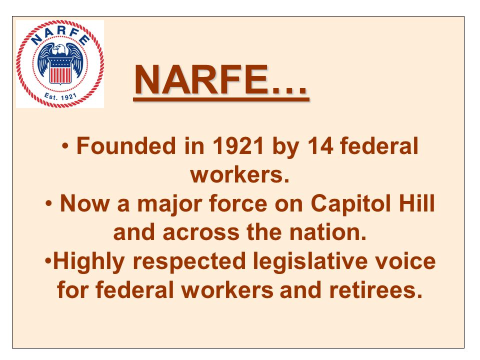 Founded in 1921 by 14 federal workers.Now a major force on Capitol Hill and across the nation.
