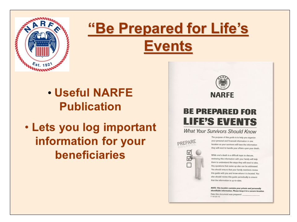 Be Prepared for Life's Events Useful NARFE Publication Lets you log important information for your beneficiaries