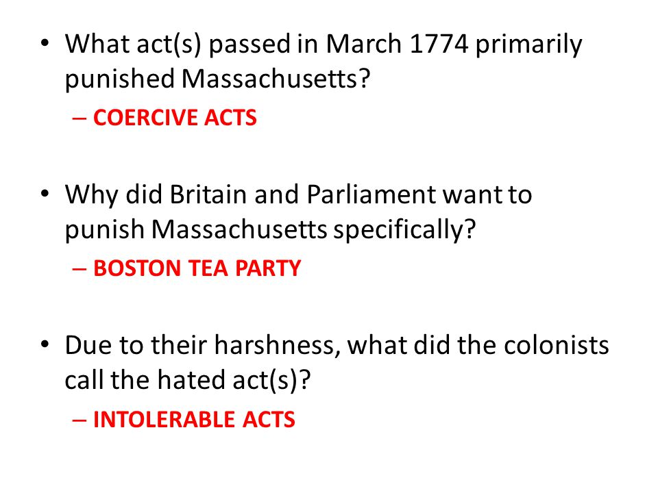What act(s) passed in March 1774 primarily punished Massachusetts.